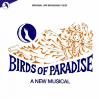 Birds of Paradise Original Off-Broadway Cast CD